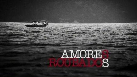 Бразильский сериал: Украденная Любовь / Amores Roubados (2014)