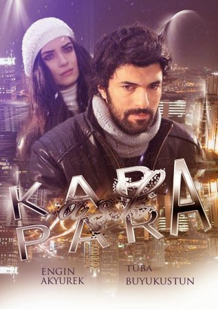 Сериал грязные деньги и любовь kara para