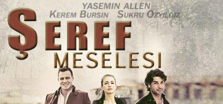 Турецкий сериал: Дело чести / Seref Meselesi (2014)