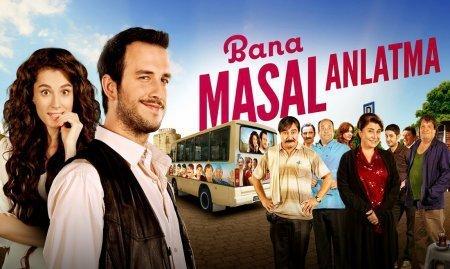 Турецкий фильм: Не рассказывай мне сказки / Bana Masal Anlatma (2015)