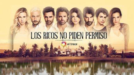 Аргентинский сериал: Богатые не просят разрешения / Los ricos no piden perm ...