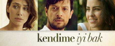 Турецкий фильм: Береги меня / Kendime iyi Bak (2014)