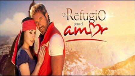 Мексиканский сериал: Убежище для любви / Un refugio para el amor (2012)