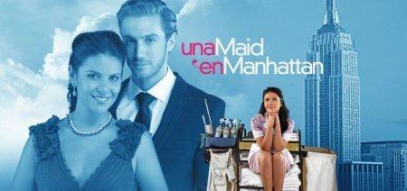 Мексиканский сериал: Госпожа горничная / Una Maid en Manhattan (2011)