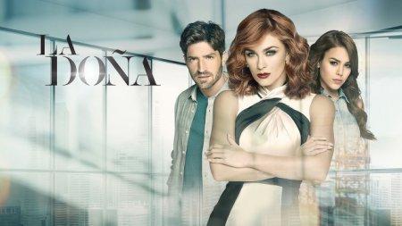 Латиноамериканский сериал: Донья / La Dona (2016)