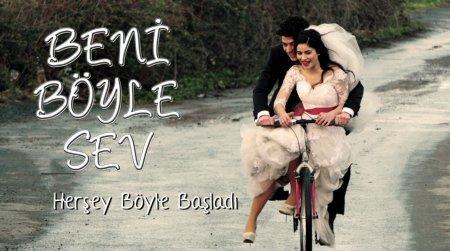 Турецкий сериал: Люби меня таким / Beni boyle sev (2013)