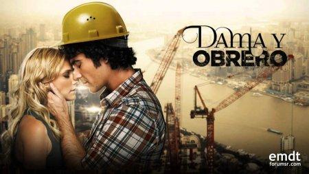 Чилийский сериал: Дама и рабочий / Dama y Obrero (2012)