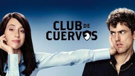 Мексиканский сериал: Вороний клуб / Club de cuervos (2015)