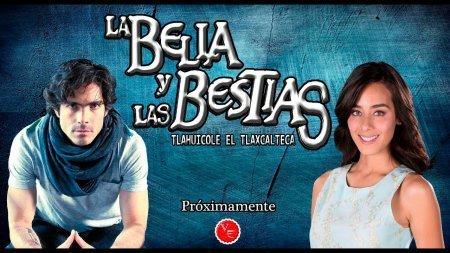 Мексиканский сериал: Красавица и чудовища / La bella y las bestias (2018)