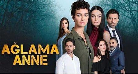 Турецкий сериал: Не плачь, мама / Aglama Anne  (2018)