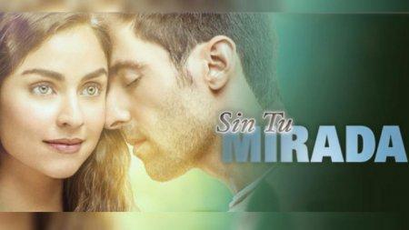 Мексиканский сериал: Без твоего взгляда / Sin Tu Mirada (2017)