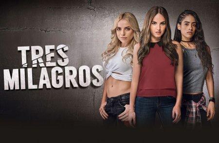 Мексиканский сериал: Три Милагрос / Tres Milagros (2018)
