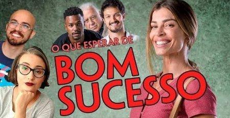 Бразильский сериал: Успех / Большой Успех / Bom Sucesso (2019)