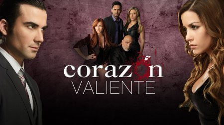 Латиноамериканский сериал: Храброе сердце / Corazуn valiente (2012)