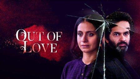 Индийский сериал: Из любви / Out of Love (2019)