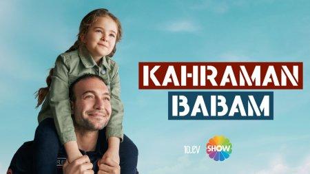 Турецкий сериал: Мой папа – герой / Kahraman Babam (2021)